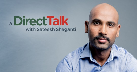 DirectTalk with Sateesh Shaganti by DirectAxis